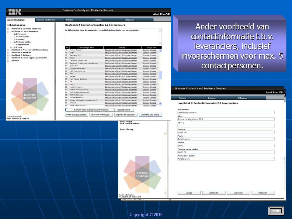 Copyright © 2010 Items onder hoofdstuk 2 Contactinformatie hebben meerdere invoervelden, verdeeld over meerdere schermen.