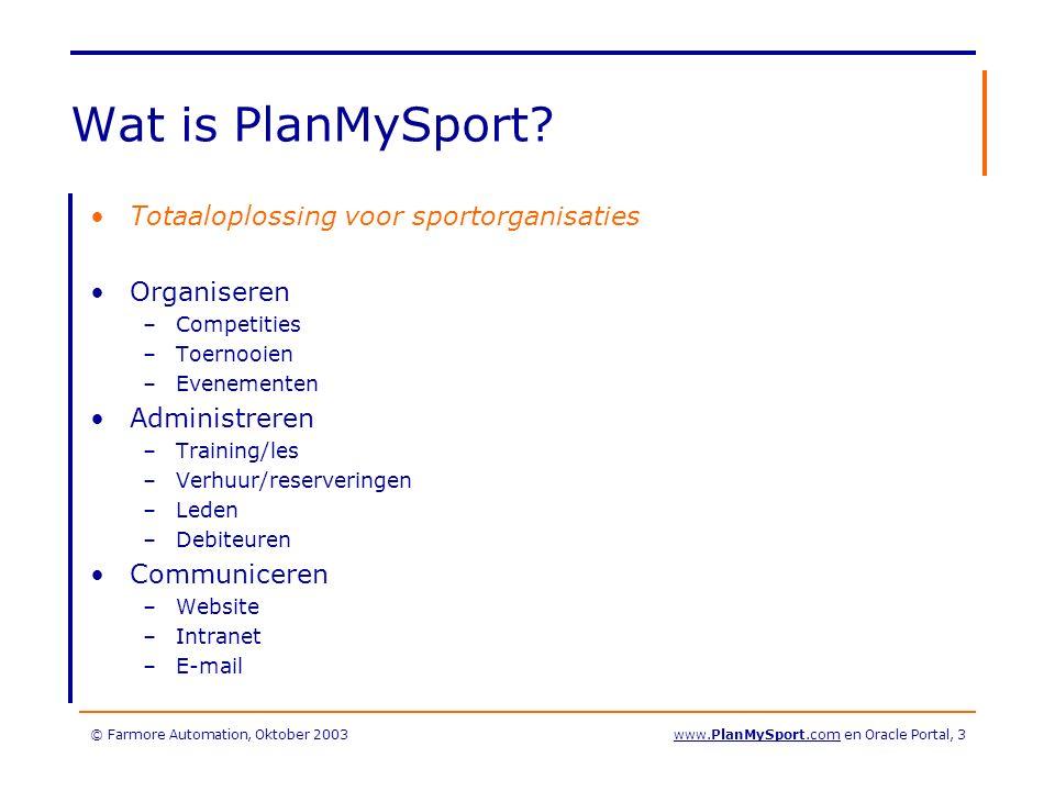 © Farmore Automation, Oktober 2003www.PlanMySport.com en Oracle Portal, 44 Meer informatie Farmore Automation Jan Willem Vermeer Vliek 38, 2036CN Haarlem Tel 023-5336001 / 06-55330252 Email jw@FarMore.nl www.PlanMySport.com / www.PlanMySport.nl Technologie: www.Oracle.com
