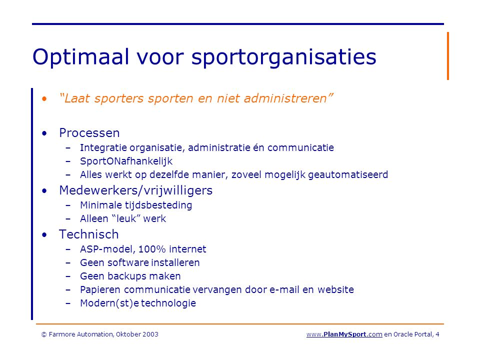 © Farmore Automation, Oktober 2003www.PlanMySport.com en Oracle Portal, 35 Speelschema