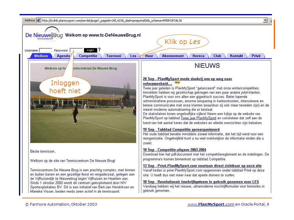 © Farmore Automation, Oktober 2003www.PlanMySport.com en Oracle Portal, 20 Stap 5: Ga ik akkoord.