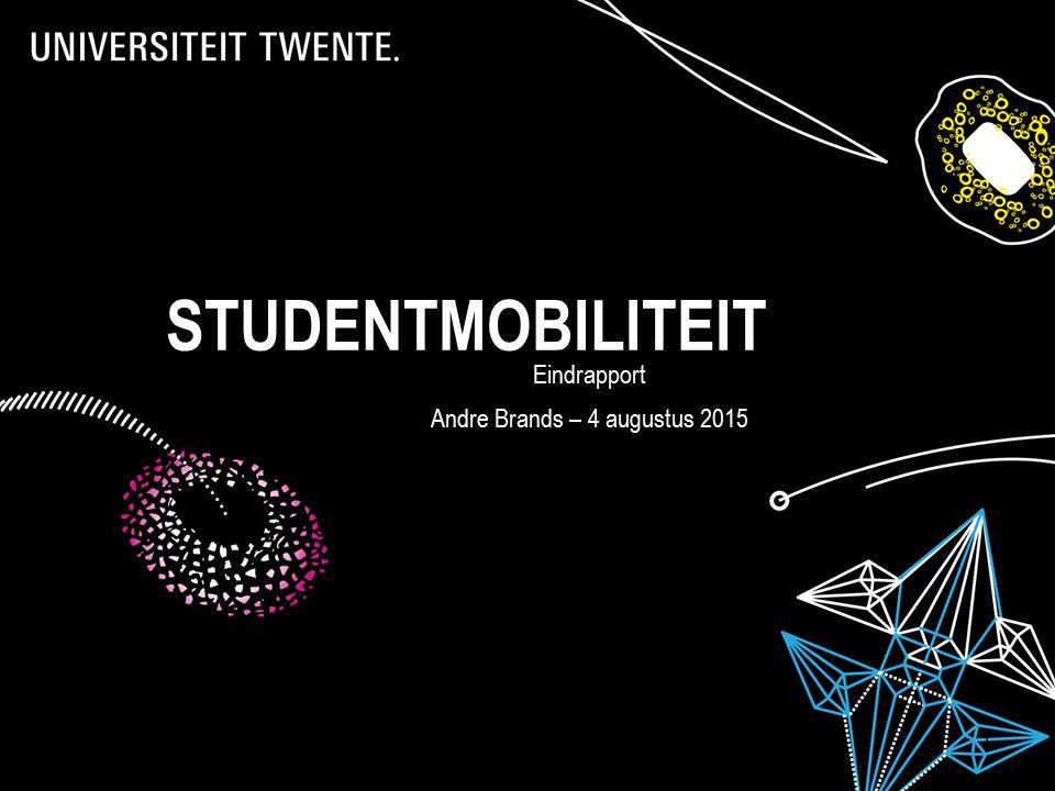 30-5-2016 Bra1 STUDENTMOBILITEIT Eindrapport Andre Brands – 4 augustus 2015
