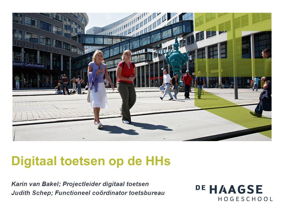 Karin van Bakel; Projectleider digitaal toetsen Judith Schep; Functioneel coördinator toetsbureau Digitaal toetsen op de HHs