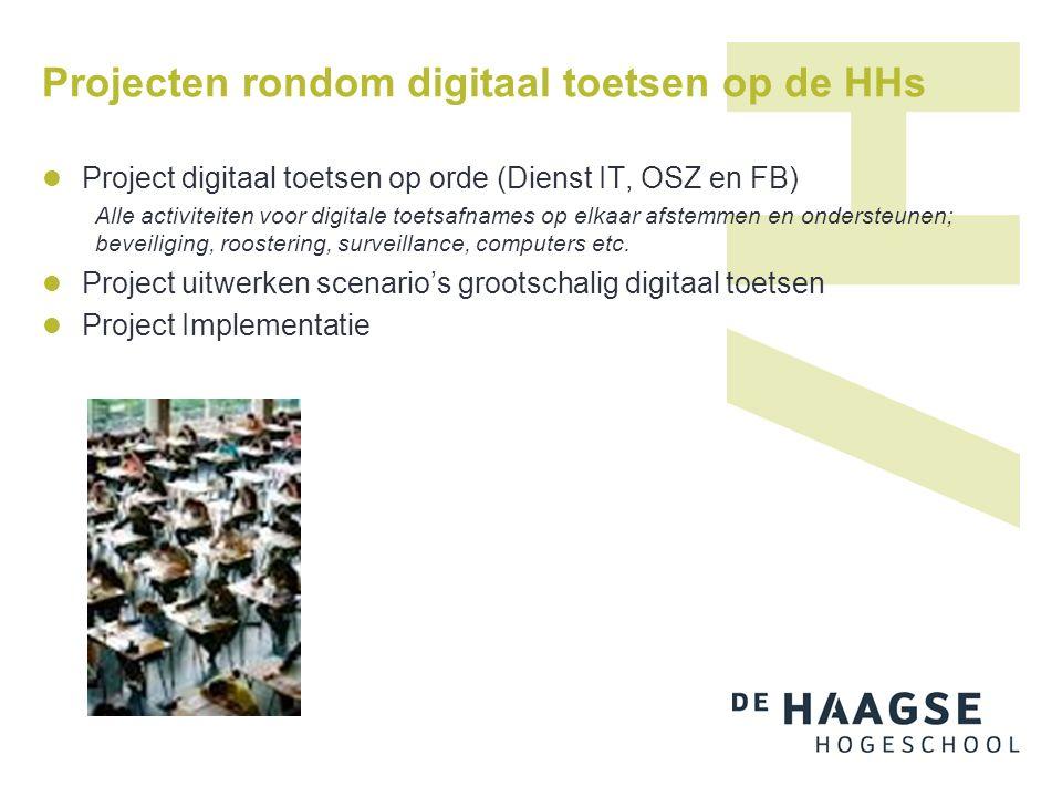 Projecten rondom digitaal toetsen op de HHs Project digitaal toetsen op orde (Dienst IT, OSZ en FB) Alle activiteiten voor digitale toetsafnames op elkaar afstemmen en ondersteunen; beveiliging, roostering, surveillance, computers etc.