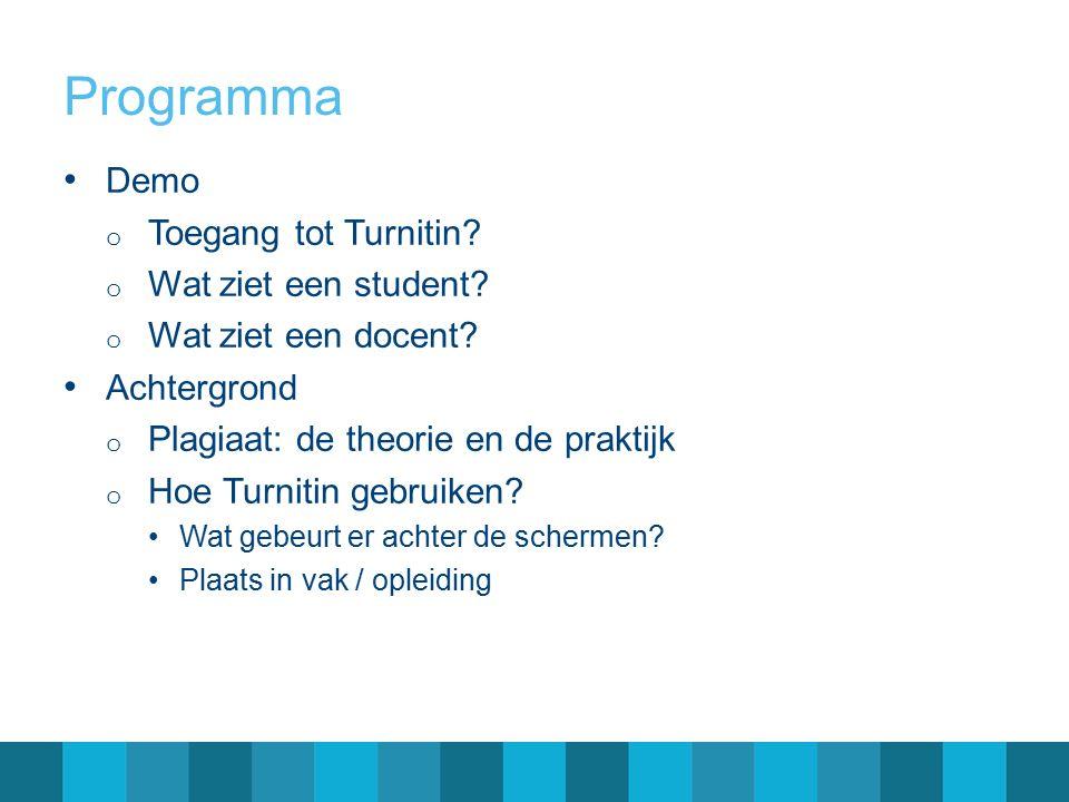 Programma Demo o Toegang tot Turnitin. o Wat ziet een student.