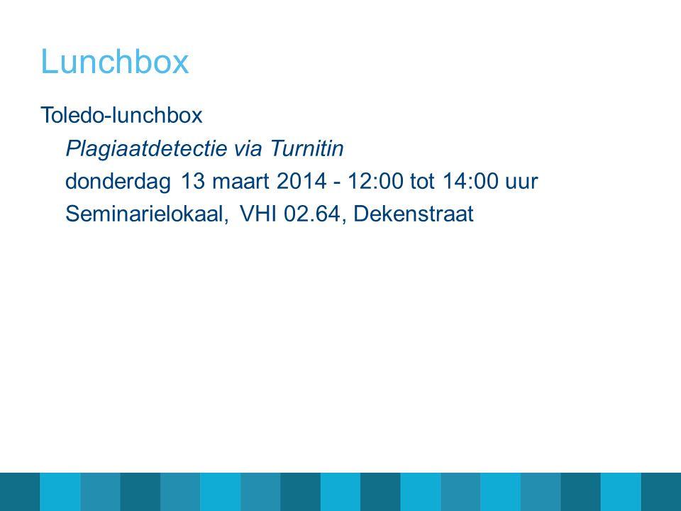 Lunchbox Toledo-lunchbox Plagiaatdetectie via Turnitin donderdag 13 maart 2014 - 12:00 tot 14:00 uur Seminarielokaal, VHI 02.64, Dekenstraat