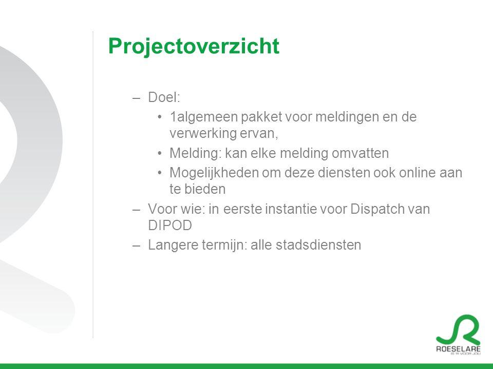 Projectplanning Historiek: -Start in 2012 met fusie Werkplaatsen en technische diensten, oprichting van centrale dispatch -Bepaling van workflow (hoe wordt een melding verwerkt) -Bepalen van functionaliteiten -Dubbele meldingen uitfilteren -Exacte locatie melding -Terugmelding moet mogelijk zijn -Webmodule mogelijk -… -Marktonderzoek: Planon, Ultimo,…