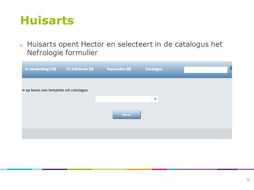 Huisarts Huisarts opent Hector en selecteert in de catalogus het Nefrologie formulier 16