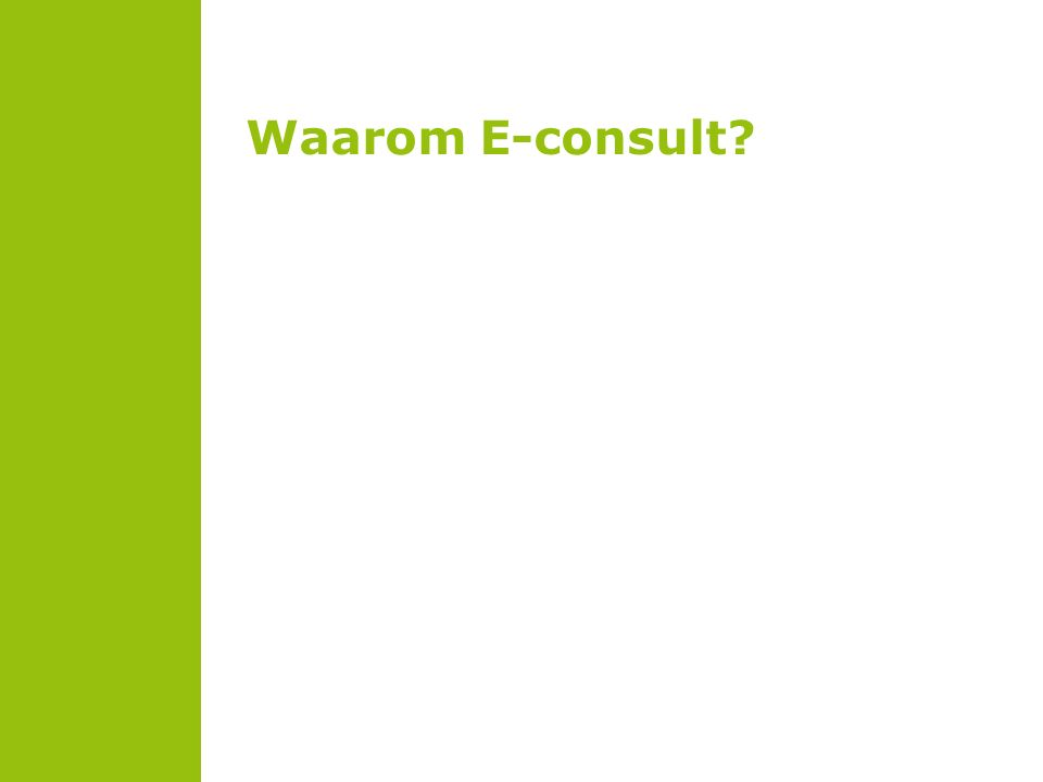 Waarom E-consult?