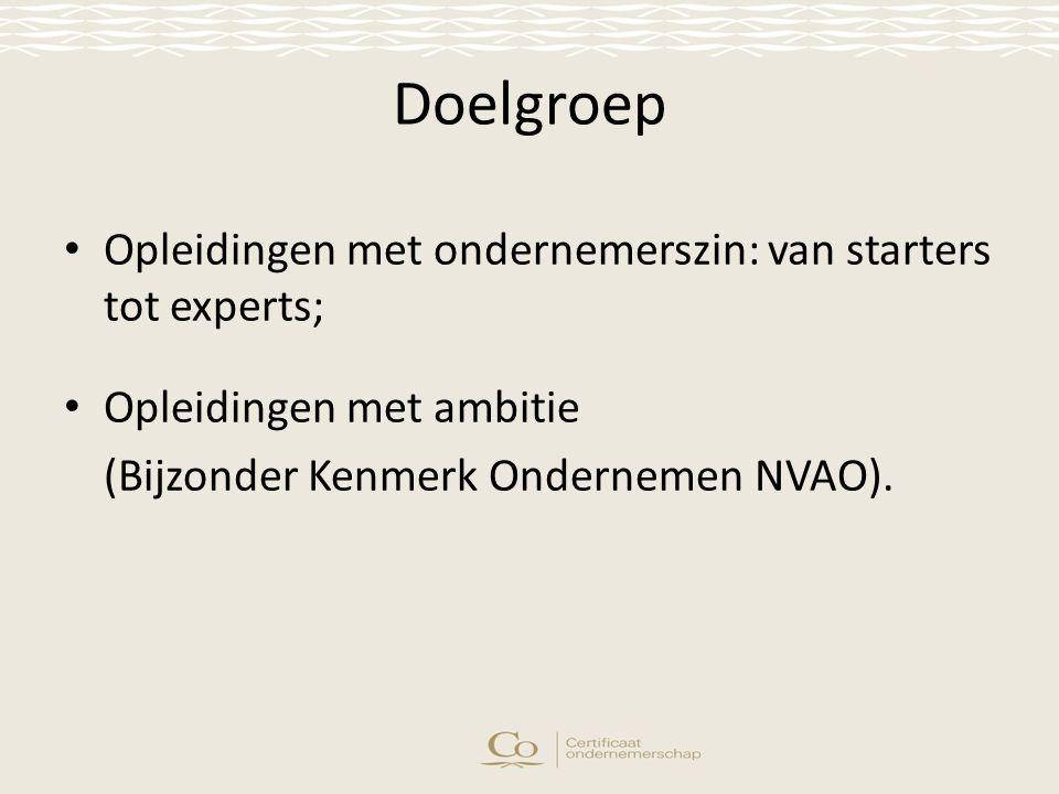 Doelgroep Opleidingen met ondernemerszin: van starters tot experts; Opleidingen met ambitie (Bijzonder Kenmerk Ondernemen NVAO).