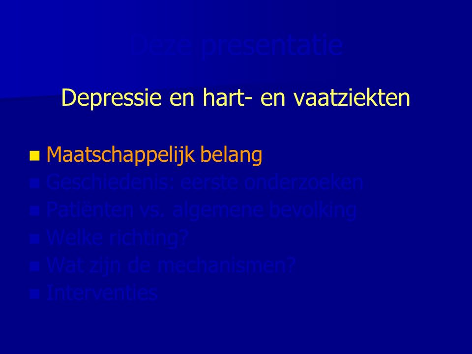 5.1 10.5 3.4 3.8 1.6 Risico op sterfte door HVZ baseline HVZ geen minor Depressie major Depression and Cardiac Mortality Penninx et al.