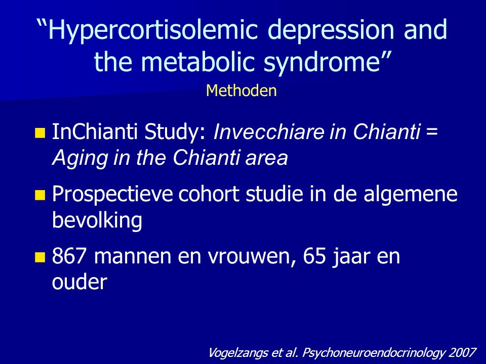 """Hypercortisolemic depression and the metabolic syndrome"" Vogelzangs et al. Psychoneuroendocrinology 2007 Methoden InChianti Study: Invecchiare in Chi"