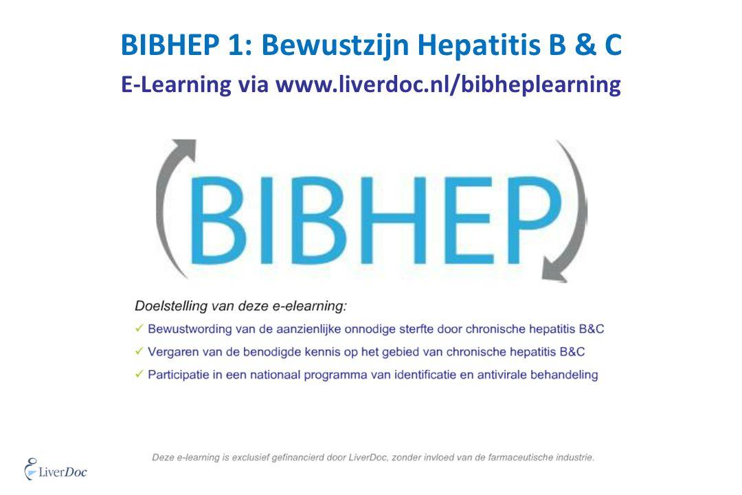 E-Learning via www.liverdoc.nl/bibheplearning BIBHEP 1: Bewustzijn Hepatitis B & C