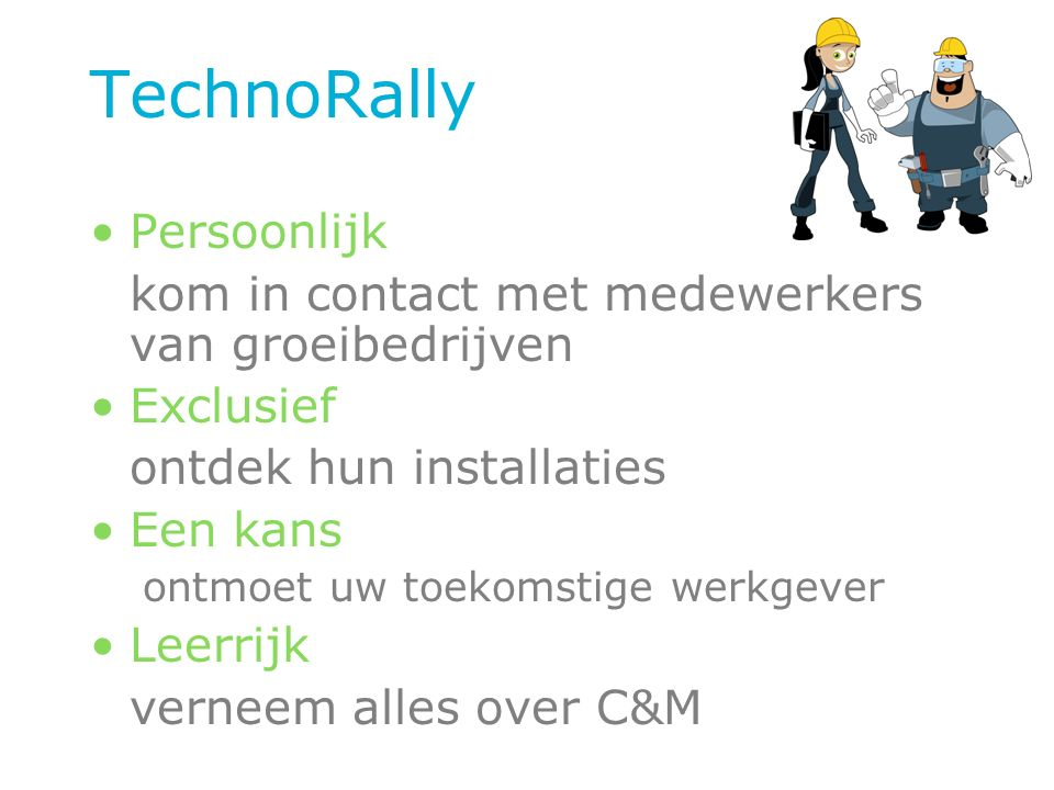 TechnoRally 40 sites verspreid over België Installaties en realisaties van de sector contracting & maintenance