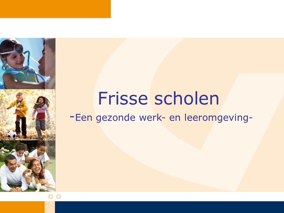 Frisse scholen - Een gezonde werk- en leeromgeving-