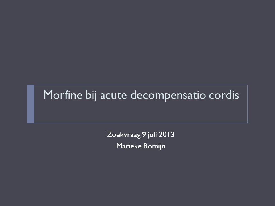 Richtlijnen  Avoid morphine!