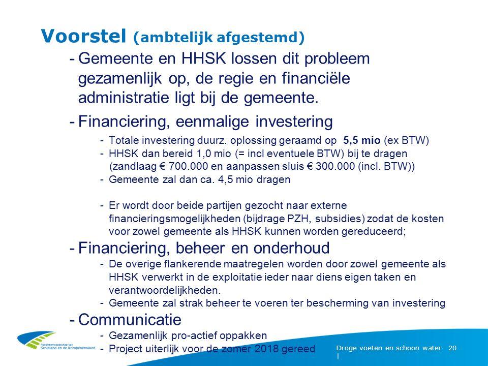 Voorstel (ambtelijk afgestemd) Droge voeten en schoon water | 20 -Gemeente en HHSK lossen dit probleem gezamenlijk op, de regie en financiële administ
