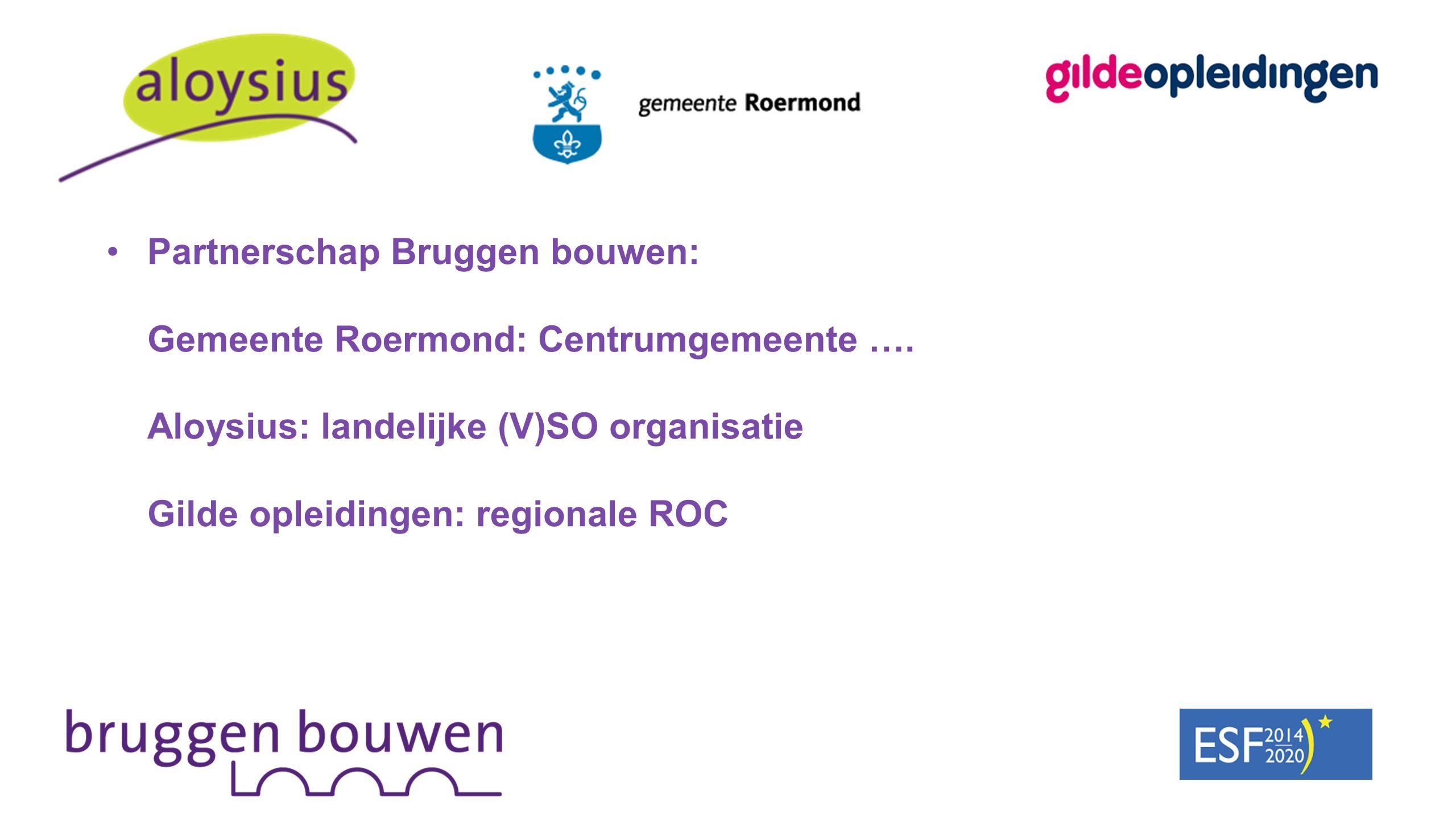 Partnerschap Bruggen bouwen: Gemeente Roermond: Centrumgemeente ….