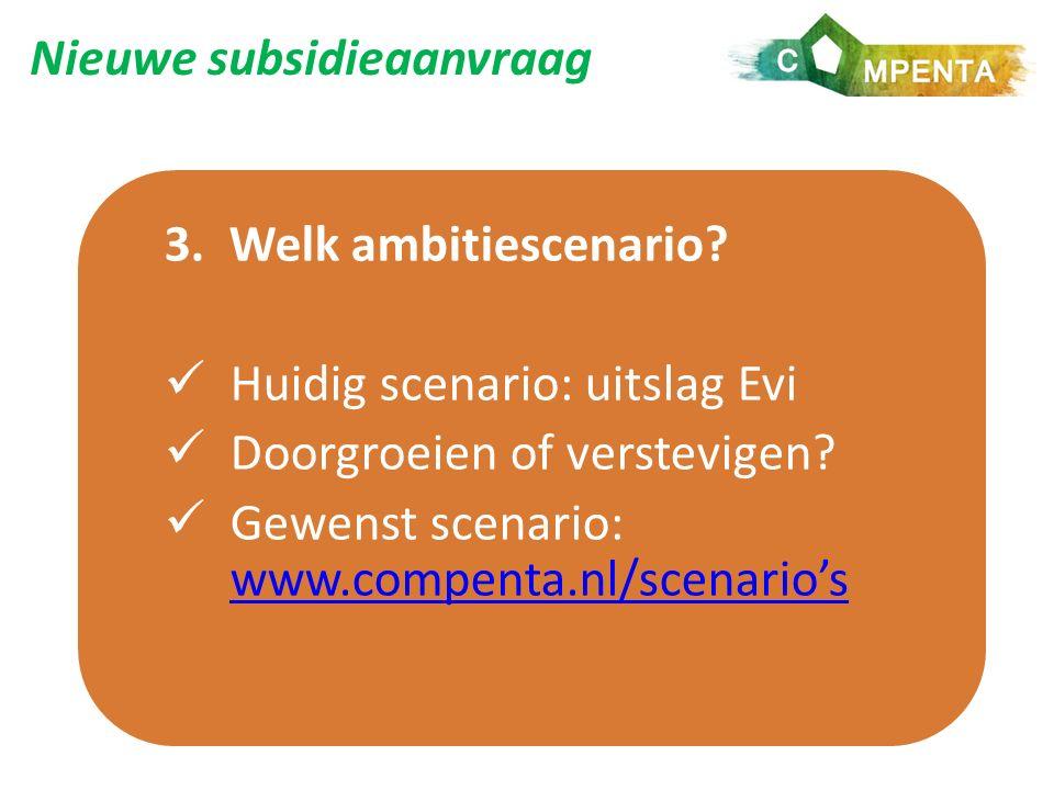 Nieuwe subsidieaanvraag 3. Welk ambitiescenario.