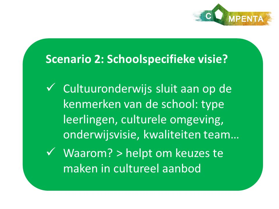 Scenario 2: Schoolspecifieke visie.