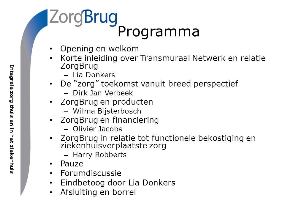 Integrale zorg thuis en in het ziekenhuis Wat betekent Zorgbrug voor de cli ë nt in onze regio.