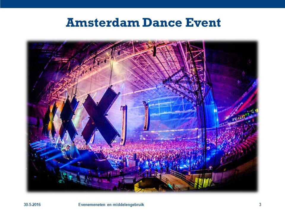 Amsterdam Dance Event 30-5-2016Evenemeneten en middelengebruik3
