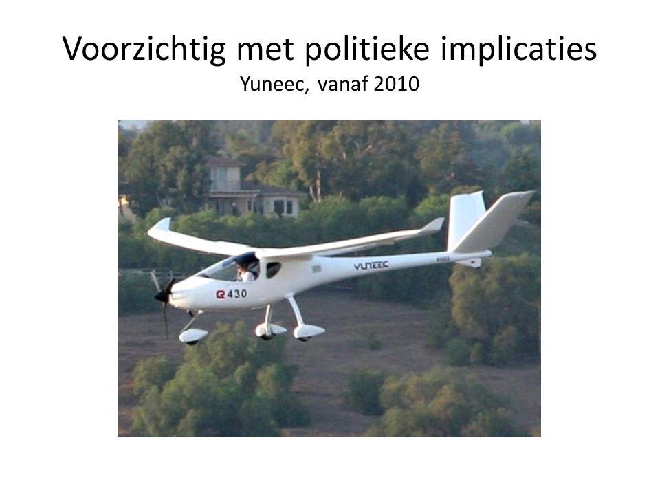 Voorzichtig met politieke implicaties Yuneec, vanaf 2010