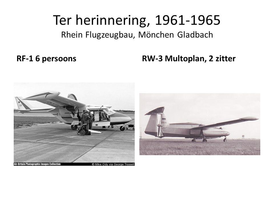 Ter herinnering, 1961-1965 Rhein Flugzeugbau, Mönchen Gladbach RF-1 6 persoonsRW-3 Multoplan, 2 zitter