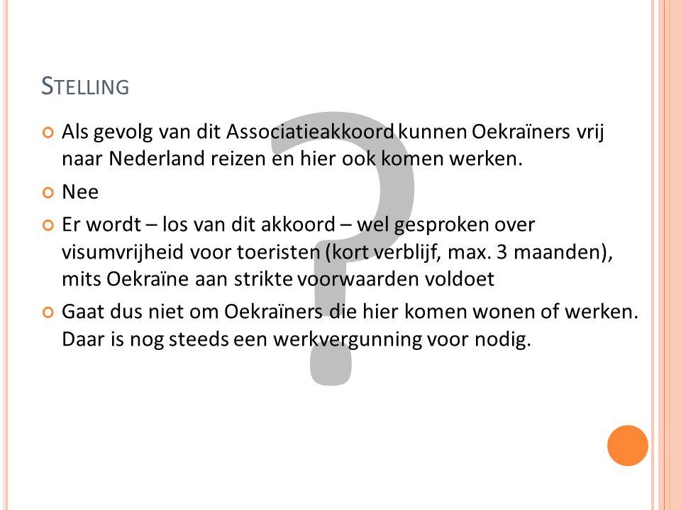 Als gevolg van dit Associatieakkoord kunnen Oekraïners vrij naar Nederland reizen en hier ook komen werken.
