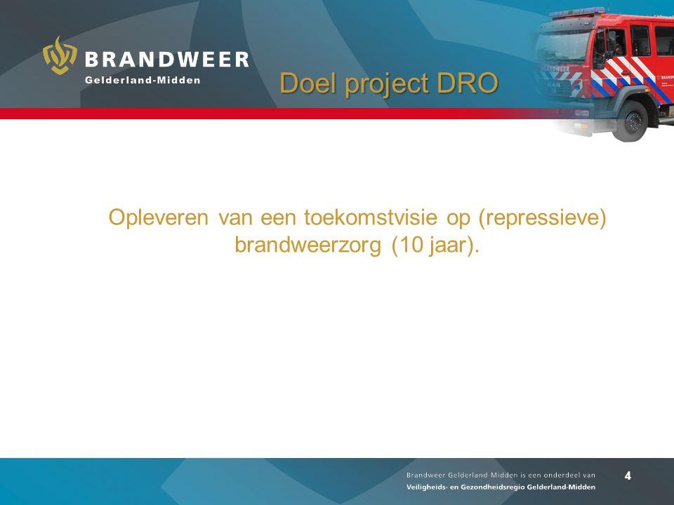 4 Doel project DRO Opleveren van een toekomstvisie op (repressieve) brandweerzorg (10 jaar).