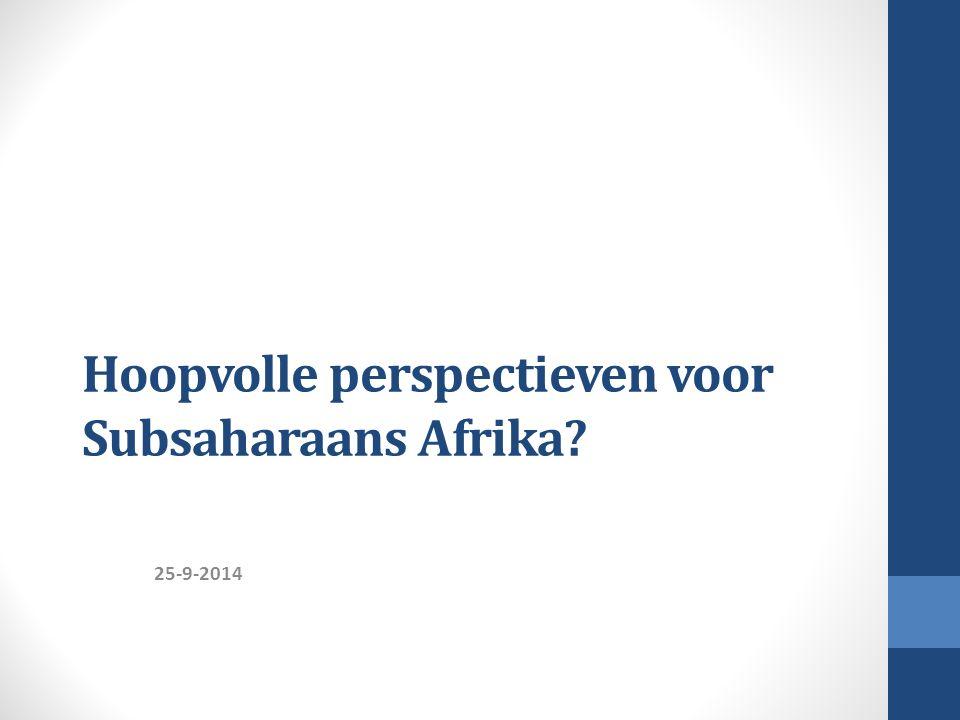 Hoopvolle perspectieven voor Subsaharaans Afrika? 25-9-2014