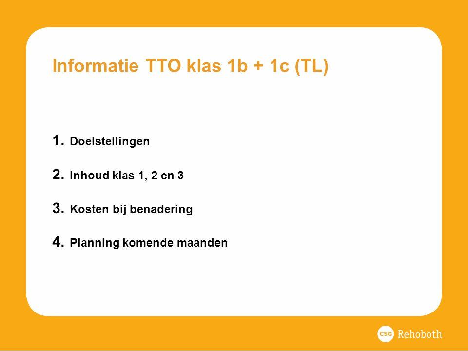 Informatie TTO klas 1b + 1c (TL) 1. Doelstellingen 2.