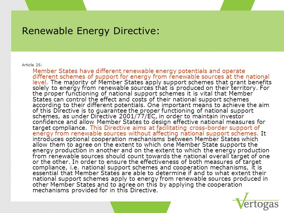 Renewable Energy Directive: Article 25: Member States have different renewable energy potentials and operate different schemes of support for energy f