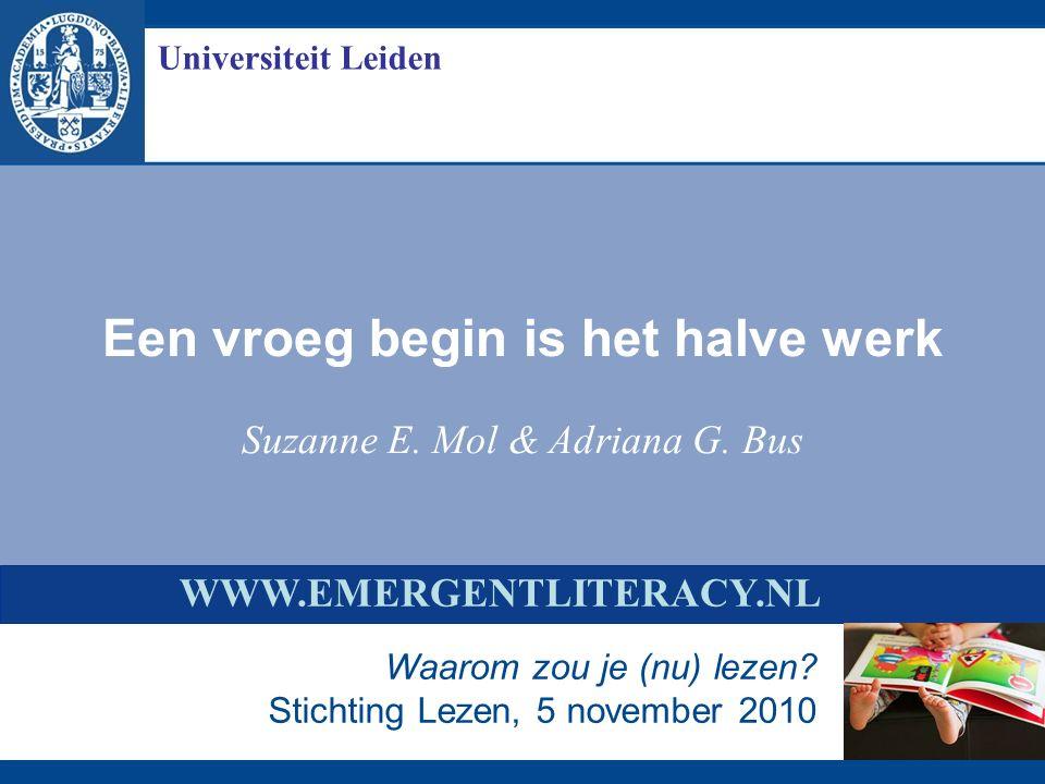 Een vroeg begin is het halve werk Universiteit Leiden Suzanne E.