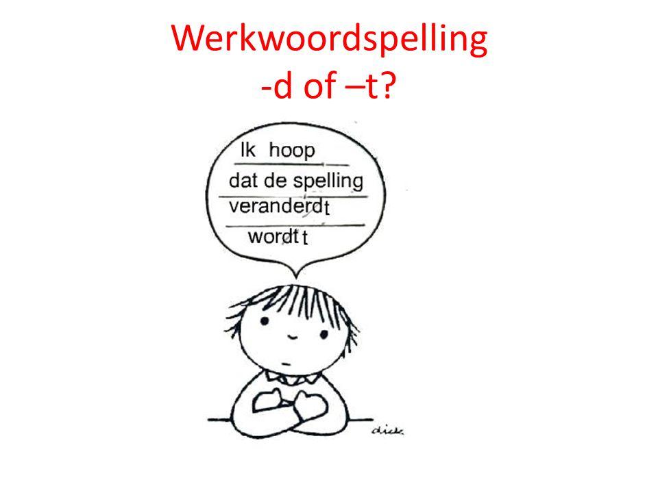Werkwoordspelling -d of –t?