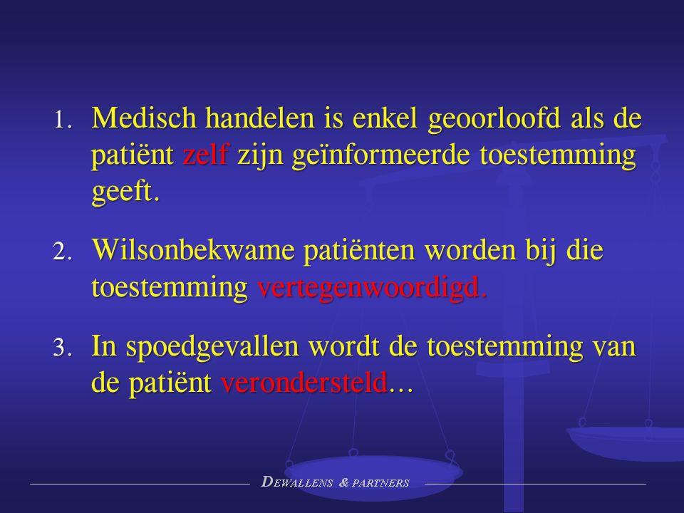  Medisch handelen is enkel geoorloofd als de patiënt zelf zijn geïnformeerde toestemming geeft.