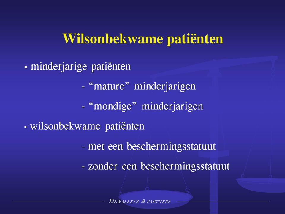 Wilsonbekwame patiënten  minderjarige patiënten - mature minderjarigen - mondige minderjarigen  wilsonbekwame patiënten - met een beschermingsstatuut - zonder een beschermingsstatuut