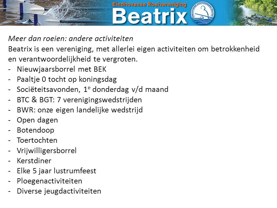 Meer dan roeien: andere activiteiten Beatrix is een vereniging, met allerlei eigen activiteiten om betrokkenheid en verantwoordelijkheid te vergroten.