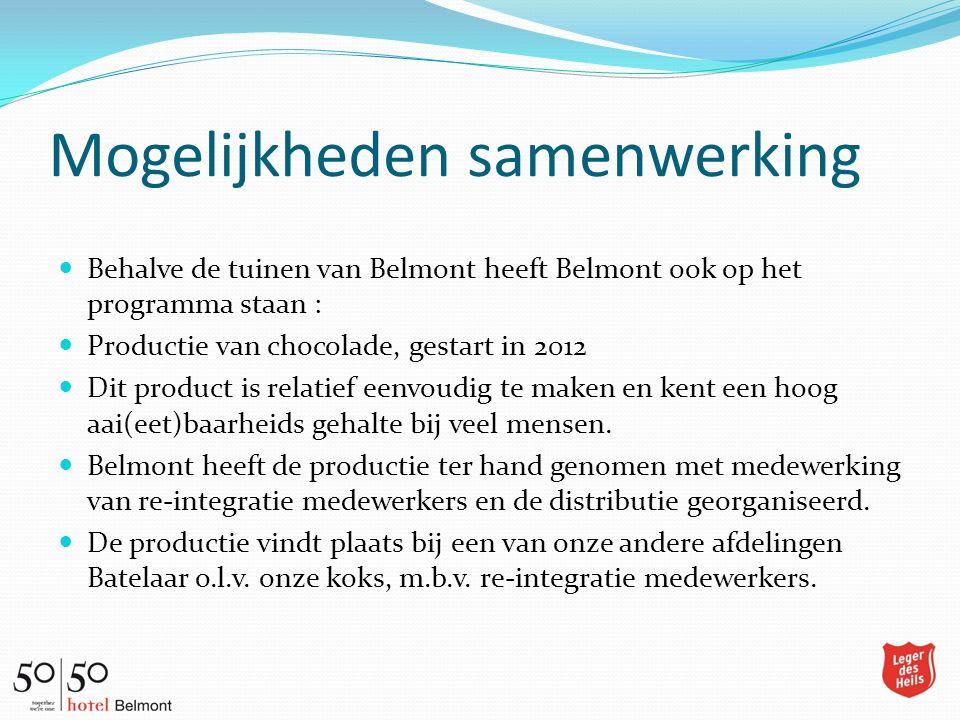 Mogelijkheden samenwerking Behalve de tuinen van Belmont heeft Belmont ook op het programma staan : Productie van chocolade, gestart in 2012 Dit produ