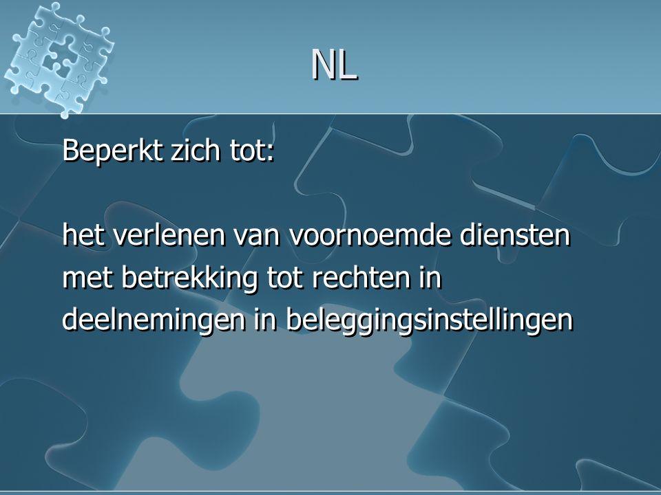 NL Beperkt zich tot: het verlenen van voornoemde diensten met betrekking tot rechten in deelnemingen in beleggingsinstellingen Beperkt zich tot: het verlenen van voornoemde diensten met betrekking tot rechten in deelnemingen in beleggingsinstellingen