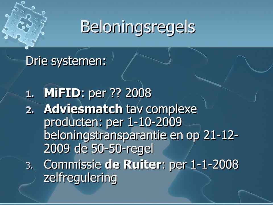 Beloningsregels Drie systemen: 1. MiFID: per . 2008 2.
