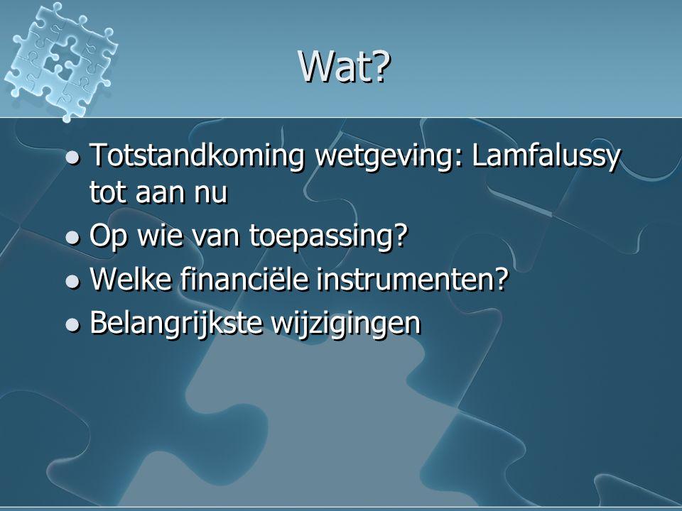 Beloningsregels Drie systemen: 1.MiFID: per ?. 2008 2.