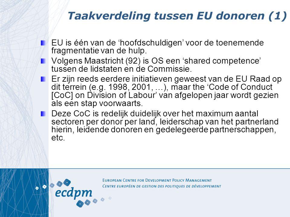 Taakverdeling tussen EU donoren (1) EU is één van de 'hoofdschuldigen' voor de toenemende fragmentatie van de hulp.