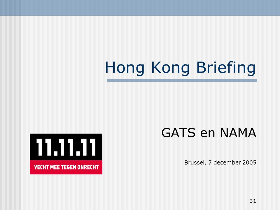 31 Hong Kong Briefing GATS en NAMA Brussel, 7 december 2005