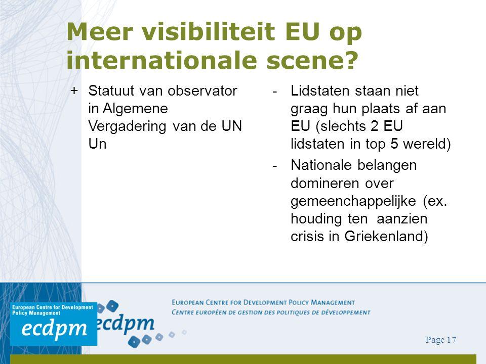 -Lidstaten staan niet graag hun plaats af aan EU (slechts 2 EU lidstaten in top 5 wereld) -Nationale belangen domineren over gemeenchappelijke (ex. ho