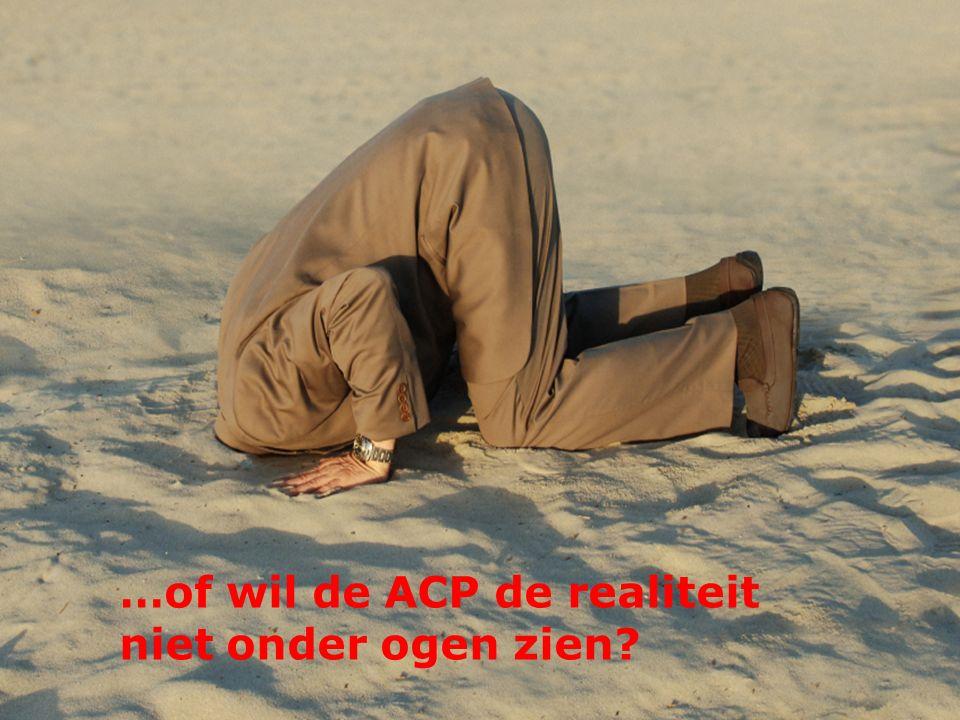 …of wil de ACP de realiteit niet onder ogen zien?