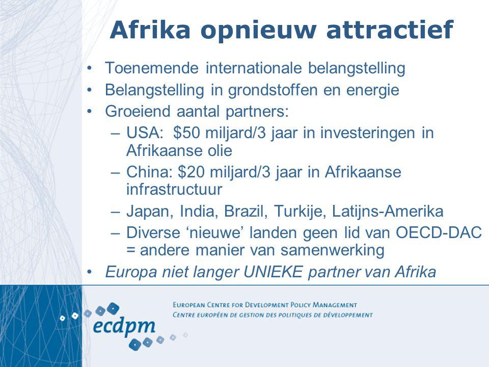 Afrika opnieuw attractief Toenemende internationale belangstelling Belangstelling in grondstoffen en energie Groeiend aantal partners: –USA: $50 milja