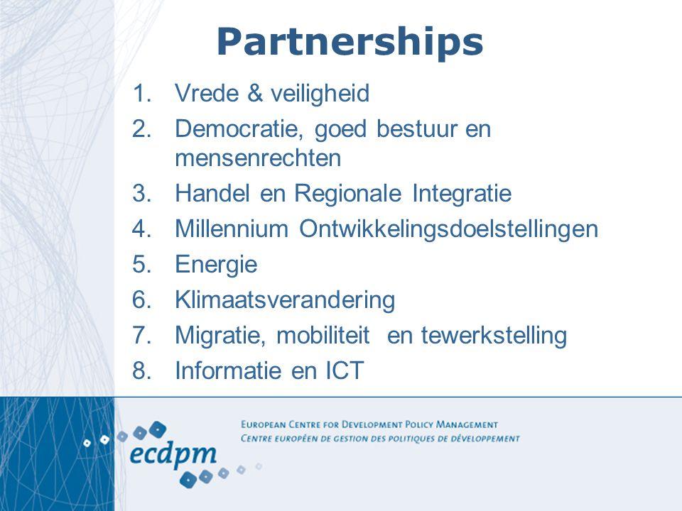 Partnerships 1.Vrede & veiligheid 2.Democratie, goed bestuur en mensenrechten 3.Handel en Regionale Integratie 4.Millennium Ontwikkelingsdoelstellinge