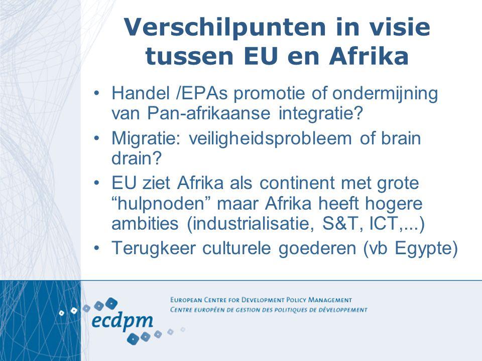 Verschilpunten in visie tussen EU en Afrika Handel /EPAs promotie of ondermijning van Pan-afrikaanse integratie? Migratie: veiligheidsprobleem of brai