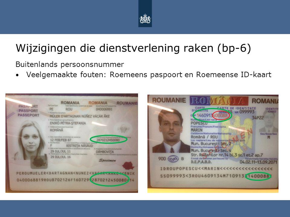 Wijzigingen die dienstverlening raken (bp-6) Buitenlands persoonsnummer Veelgemaakte fouten: Roemeens paspoort en Roemeense ID-kaart