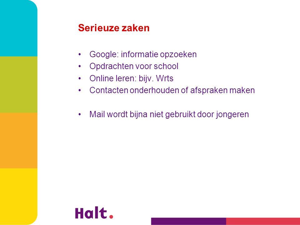 Serieuze zaken Google: informatie opzoeken Opdrachten voor school Online leren: bijv.